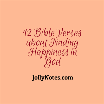 Bible Quotes About Happiness Entrancing 12 Bible Verses About Finding Happiness In God  Daily Bible Verse