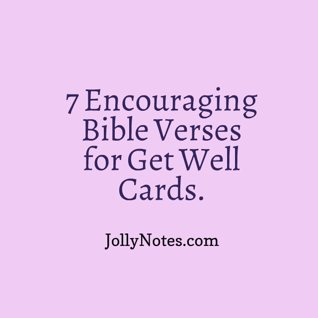 Get Well Scripture Quotes: 7 Encouraging Bible Verses For Get Well Cards: 7 Good