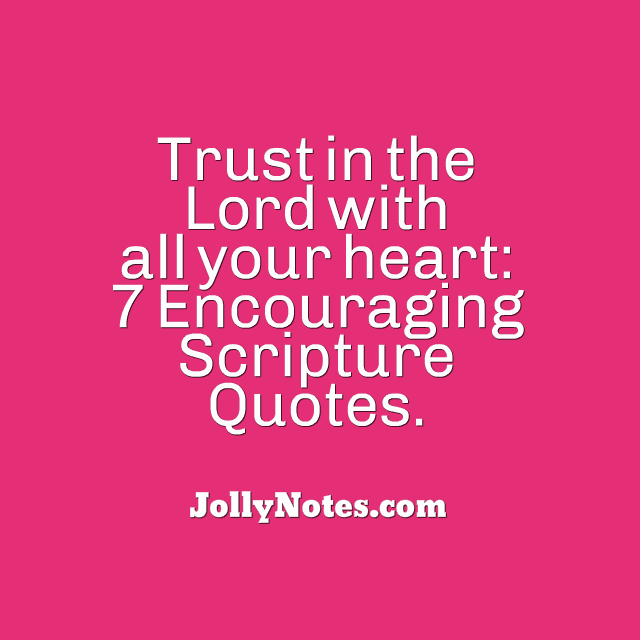 Trusting In The Lord Quotes: Trust In The Lord With All Your Heart: 7 Encouraging