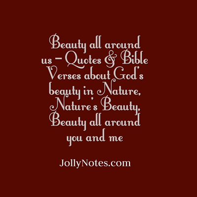 Beauty All Around Us Quotes Bible Verses About Gods In Nature Natures You Me