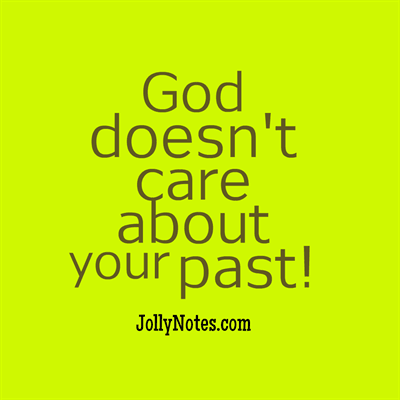 God doesn't care about your past!