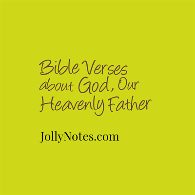 Bible Verses about God The Father, God Being Our Heavenly Father, Abba Father