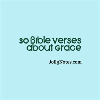 30 Bible Verses about Grace, God's Grace
