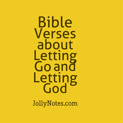 Bible Verses about Letting go and Letting God - Inspirational Scripture Quotes