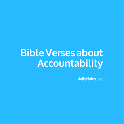 Bible Verses about Accountability, Being Accountable to God, Being Accountable to Each Other