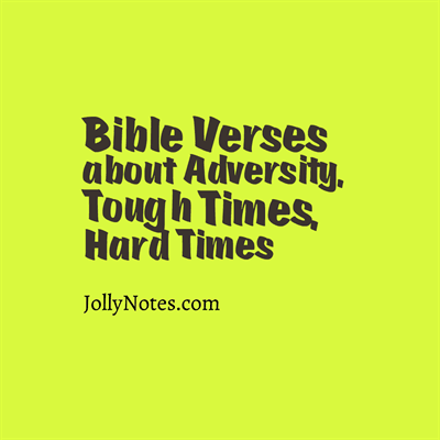Bible Verses about Adversity, Tough Times, Hard Times