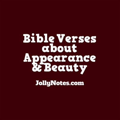 Bible Verses about Appearance & Beauty