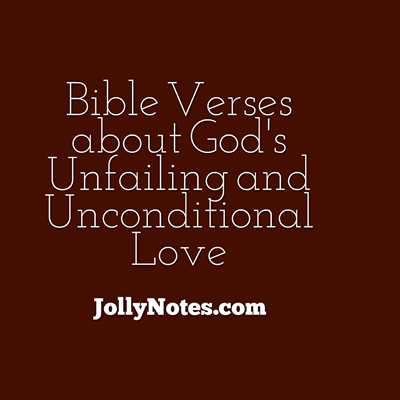 Bible Verses about God's Unfailing & Unconditional Love