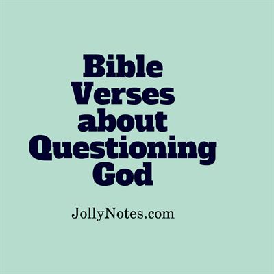 Bible Verses & Quotes About Questioning God