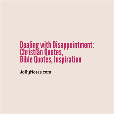 Dealing with Disappointment Christian Quotes, Bible Quotes, & Christian Inspiration