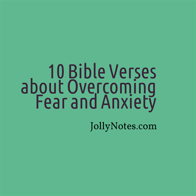 10 Bible Verses about Overcoming Fear & Anxiety, Conquering Fear