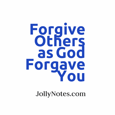 Forgive Others as God Forgave You ~ Bible Verses & Scripture Quotes; Forgive Others as God in Christ Forgave You ~ Don't be a bad guy!