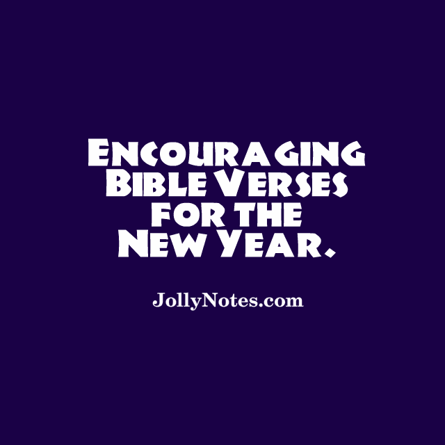 New Year Images With Bible Quotes: 25 End Of Year Scriptures, Bible Verses & Quotes