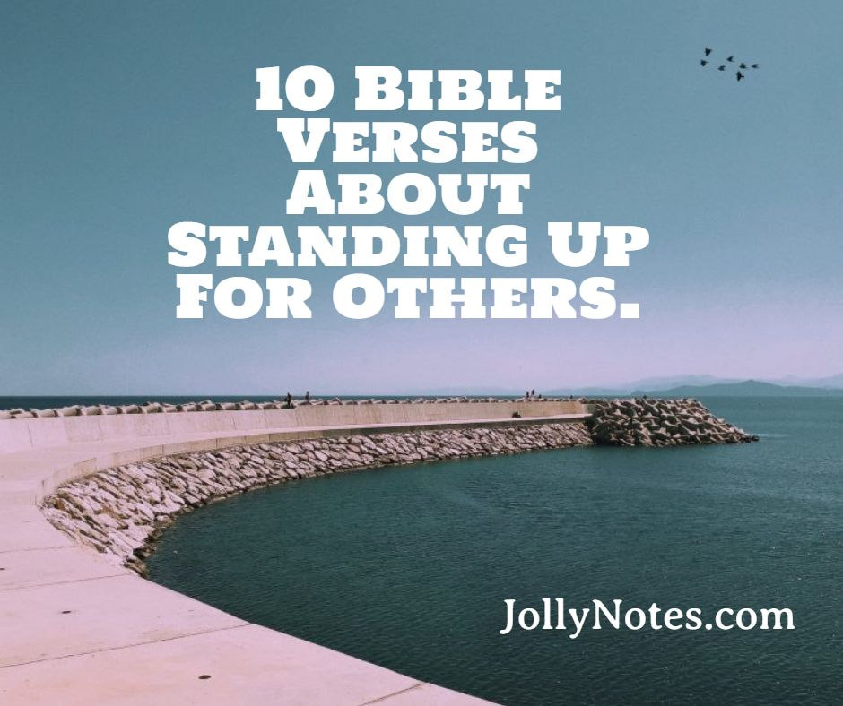 10 Bible Verses about Standing Up For Others, Standing Up For One Another.