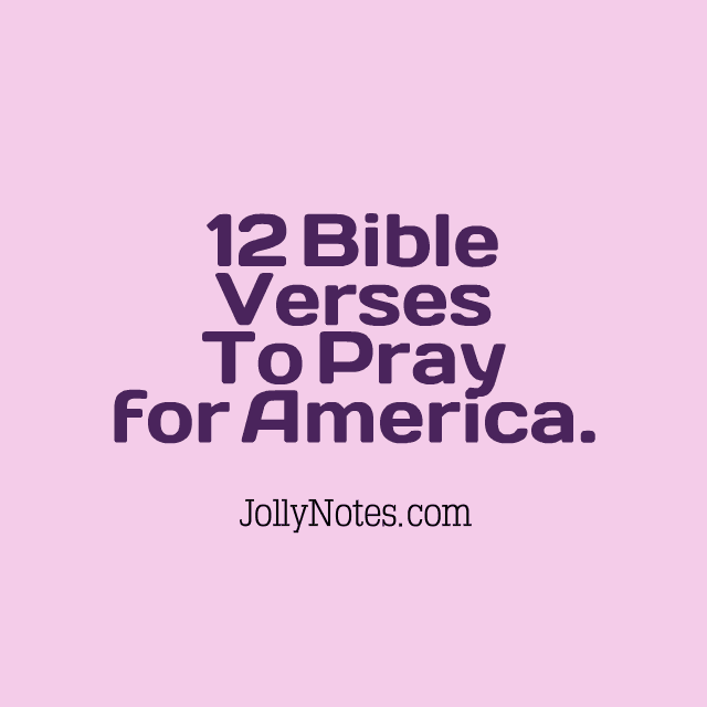 12 Bible Verses To Pray For America.