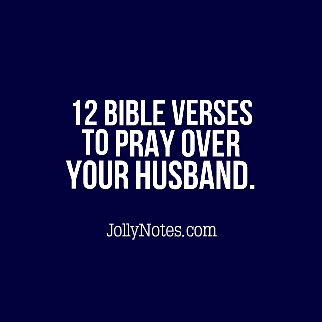 12 Bible Verses to Pray Over Your Husband Daily.