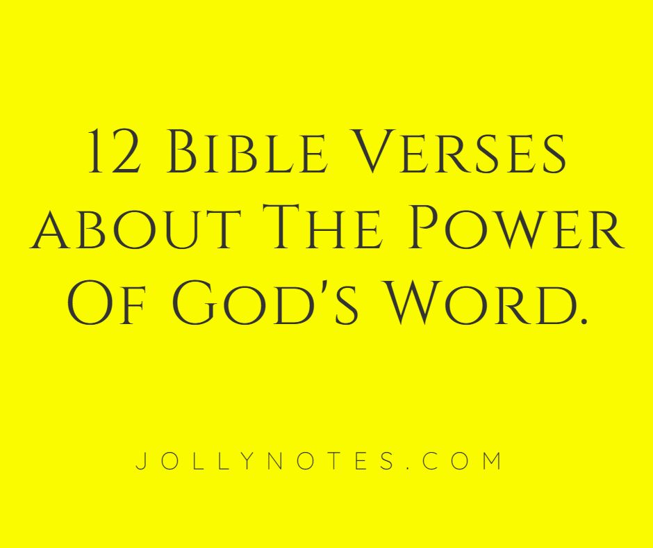 12 Bible Verses About The Power Of God's Word.