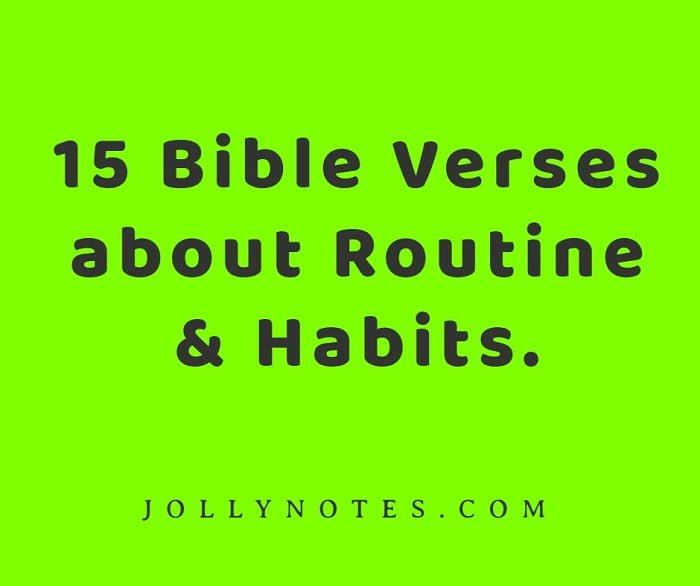 15 Bible Verse About Routine And Habits.