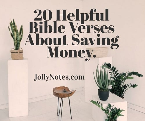 20 Helpful Bible Verses About Saving Money.