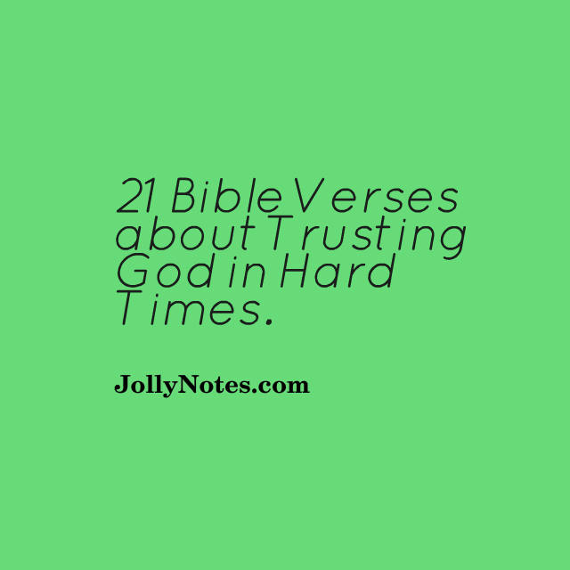During times difficult trusting scripture god 10 Examples