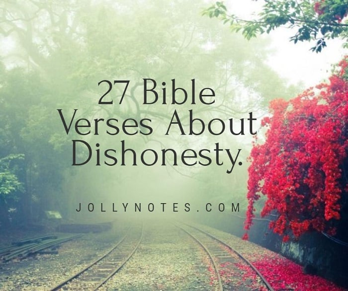 27 Bible Verses About Dishonesty.