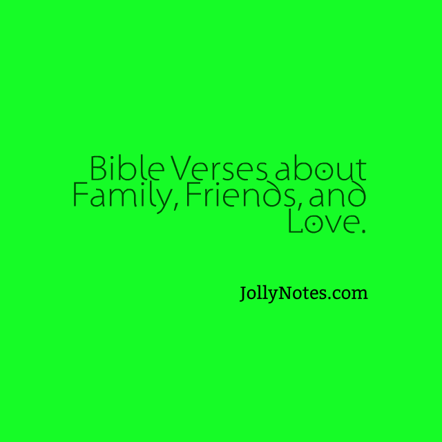 Bible Verses About Family And Friends Family And Love Daily Bible