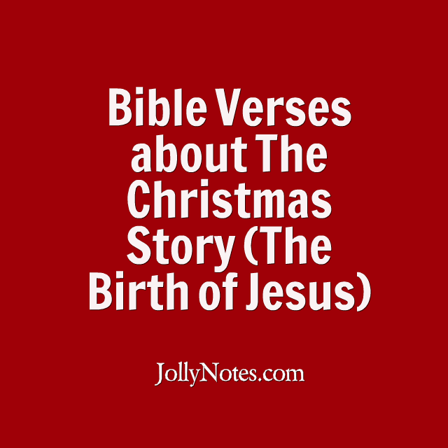 please keep on reading for more exciting bible verses about the christmas story and the birth of jesus