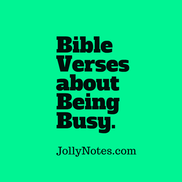 Bible Verses about Being Busy.