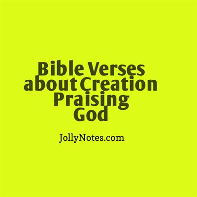 Bible Verses about Creation Praising God.