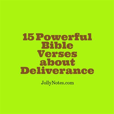 15 Powerful Bible Verses About Deliverance, God's Deliverance.
