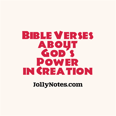Bible Verses about God's Power In Creation.