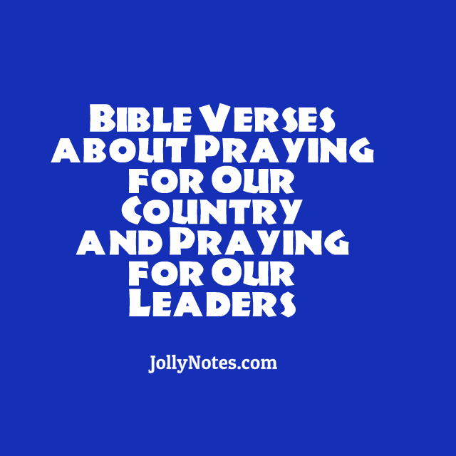 Bible Verses About Praying For Our Country, Praying For Our Leaders.
