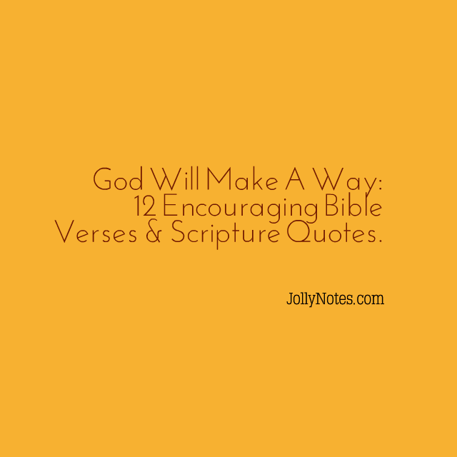 God Will Make A Way 12 Encouraging Bible Verses Scripture Quotes
