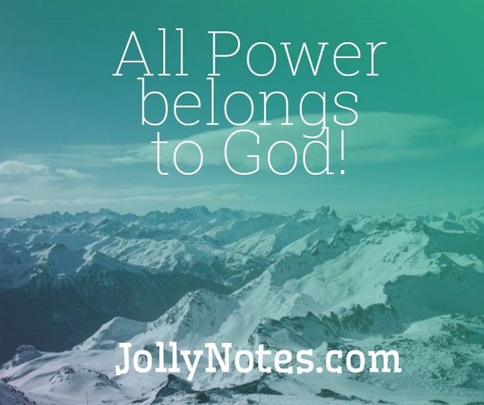 All Power Belongs To God.