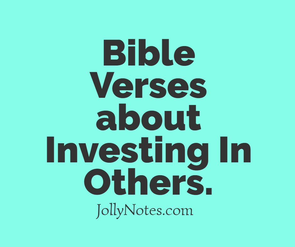 Bible Verses about Investing In Others.