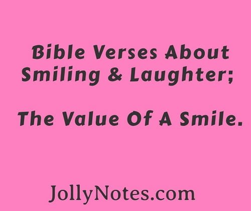 Bible Verses About Smiling And Laughter, The Value Of A Smile