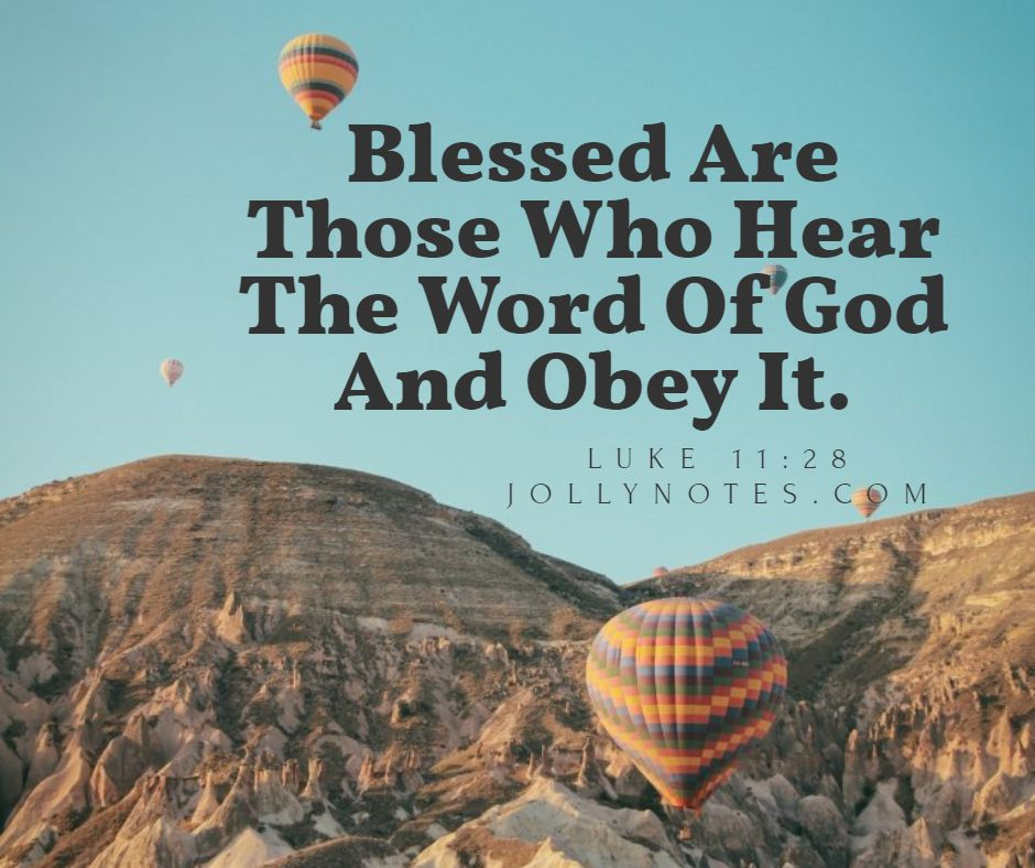 Blessed Are Those Who Hear The Word Of God And Obey It.