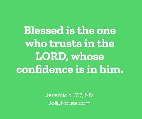 Blessed is the one who trusts in the Lord.
