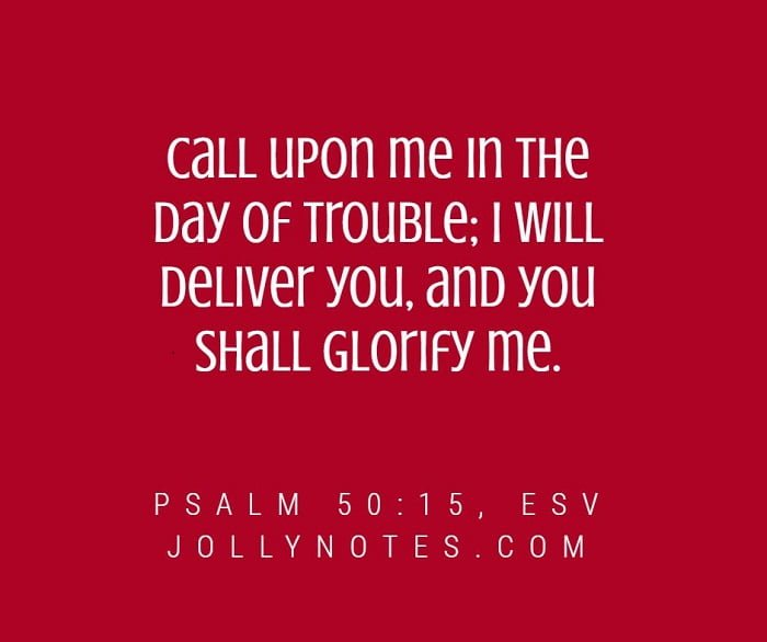Call Upon Me In The Day Of Trouble. I Will Deliver You.