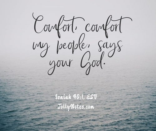 Comfort, Comfort My People, Says Your God.