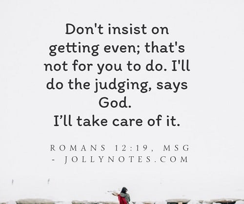 Don't Insist On Getting Even. Let God Take Care Of It.