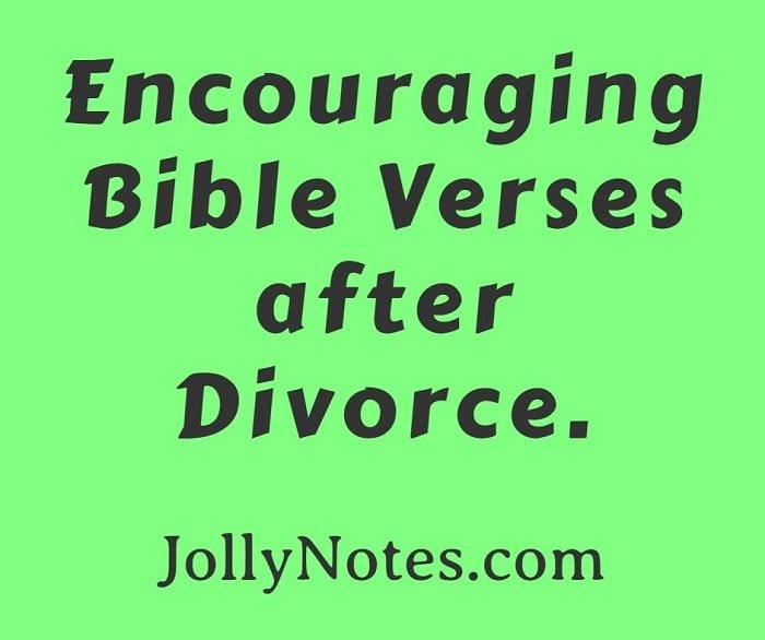 Encouraging Bible Verses After Divorce.