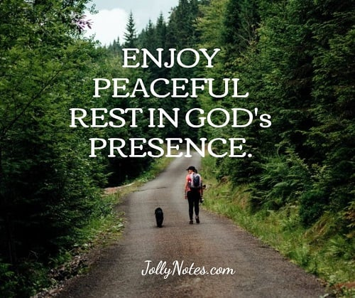 Enjoy Peaceful Rest In God's Presence.