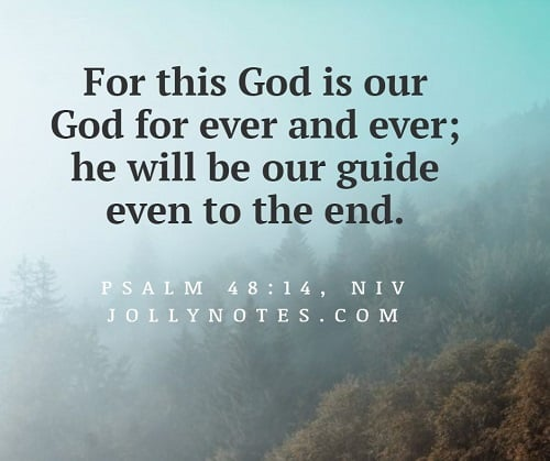 For This God Is Our God Forever And Ever.