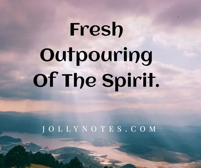 Fresh Outpouring Of The Spirit: A Fresh Outpouring Of The Holy Spirit In Us.