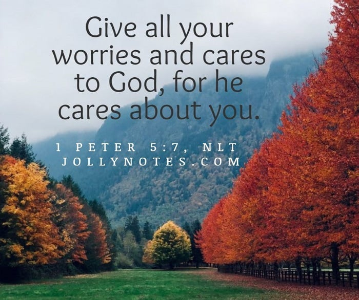 Give all your worries and cares to God Scripture Verse.