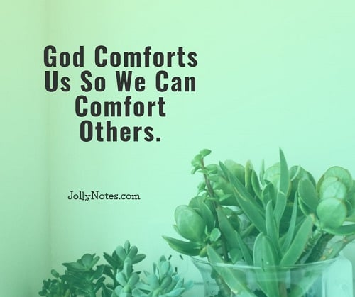 God Comforts Us So We Can Comfort Others.