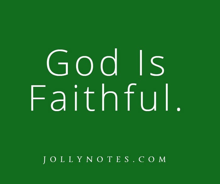God Is Faithful - 11 Encouraging Bible Verses & Scripture Quotes.
