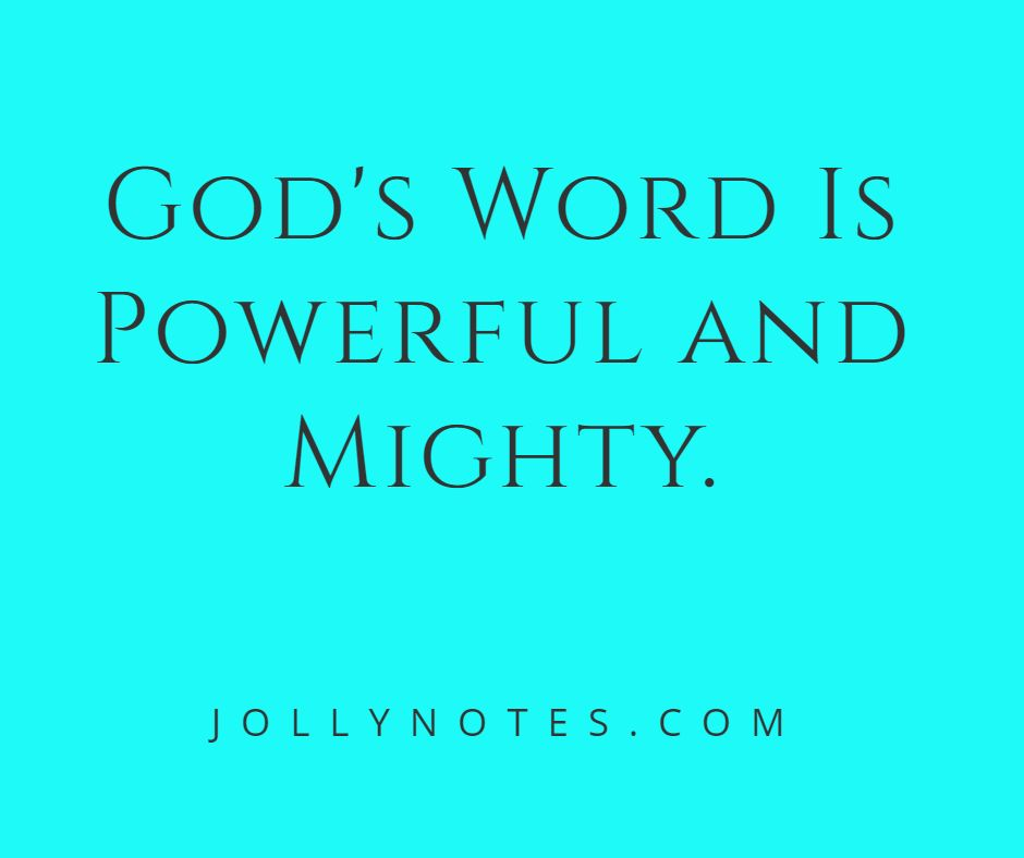 God's Word Is Powerful and Mighty.