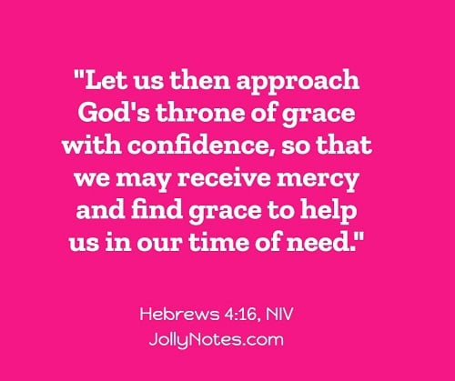 Let us then approach God's throne of grace with confidence.